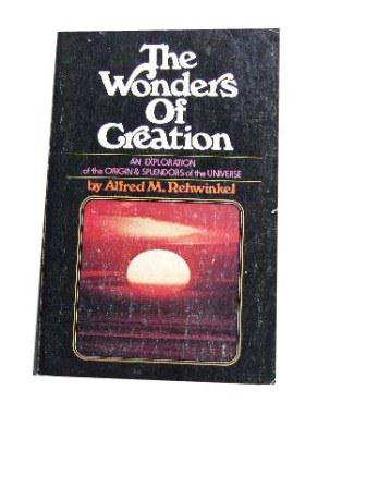 Image for The wonders of creation  An exploration of the origin & splendors of the universe,
