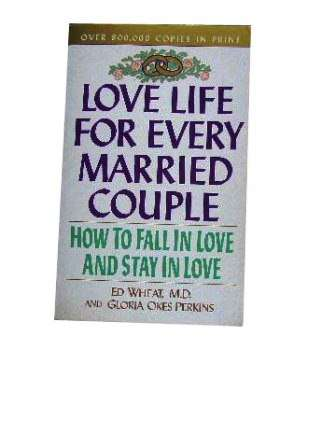 Image for Love Life for Every Married Couple  How to fall in love, stay in love, rekindle your love