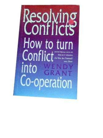 Image for Resolving Conflicts  How to turn conflict into co-operation