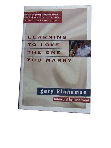 Image for Learning to Love the One You Marry  Advice to Young Couples About...Commitment, Intimacy, Sex, Money, Work, and Much More