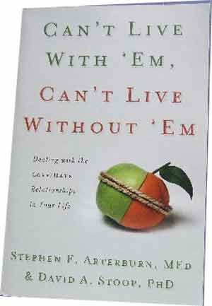 Image for Can't Live With 'Em, Can't Live Without 'Em  Dealing with the Love/ Hate relationships in your life