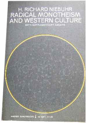 Image for Radical Monotheism and Western Culture  With supplementary essays