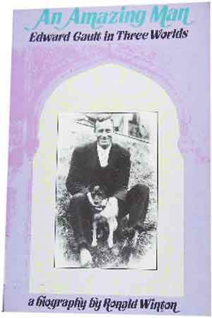 Image for An Amazing Man   Edward Gault in Three Worlds . a Biography by Ronald  Winton