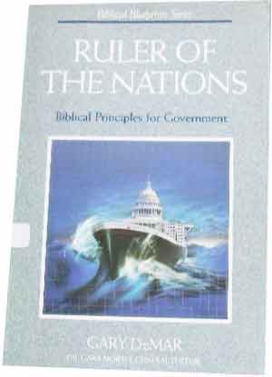 Image for Ruler of the Nations. Biblical Principles for Government  Biblical Blueprints on Government Series Volume 2