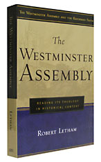 Image for The Westminster Assembly: Reading Its Theology in Historical Context  (Westminster Assembly and the Reformed Faith)
