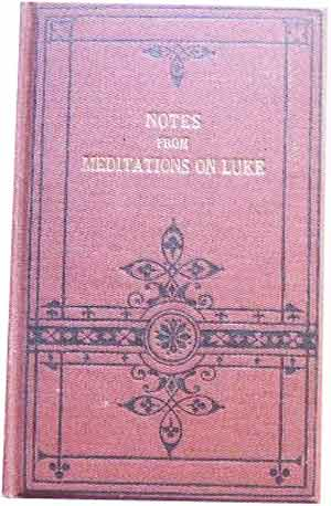Image for Notes from Meditations on Luke.