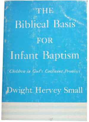 Image for The Biblical Basis for Infant Baptism  Children in God's Covenant Promises