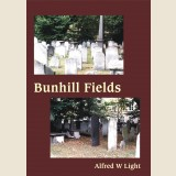 Image for Bunhill Fields: Written in Honour and to the Memory of the Many Saints of God Whose Bodies Rest in This Old London Cemetry: Volumes I & II.