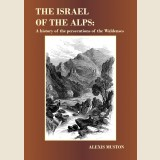 Image for The Israel of the Alps: A History of the Persecutions of the Waldenses.