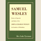 Image for The Life & Times of Samuel Wesley.