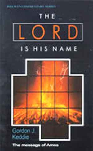 Image for The Lord Is His Name. The Message of Amos.