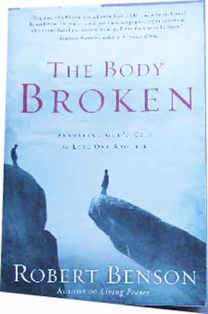Image for The Body Broken  Answering God's Call to Love One Another