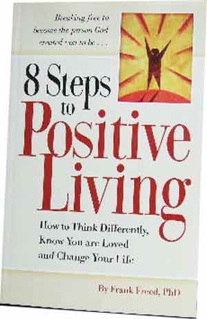Image for 8 Steps to Positive Living  How to Think Differently, Know you are Loved and Change your Life