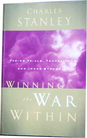 Image for Winning The War Within  Facing Trials, Temptations, and Inner Struggles