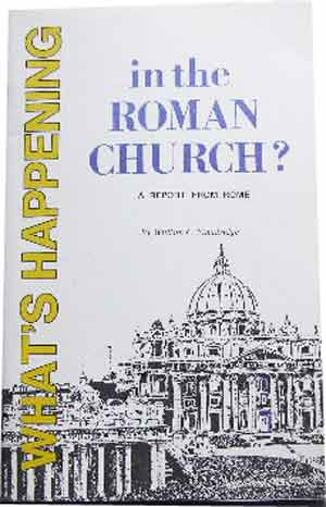 Image for What's HappeningIn the Roman Church?  A report from Rome