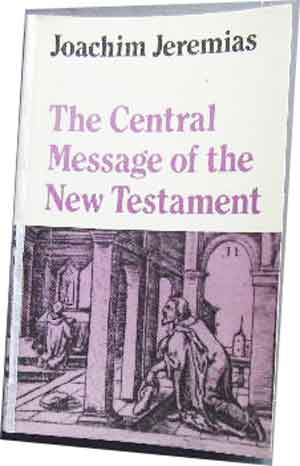 Image for The Central Message of the New Testament.
