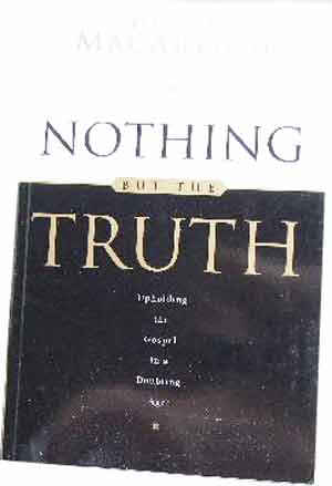 Image for Nothing But the Truth  Upholding the Gospel in a Doubting Age includes Study Guide