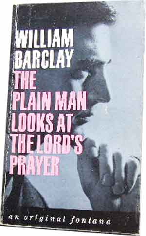 Image for The Plain Man Looks at the Lord's Prayer.