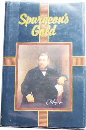 Image for Spurgeon's Gold  New Selections from the Works of C H Spurgeon selected by Edmond Hez Swem