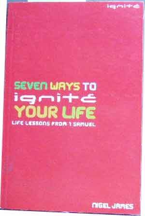 Image for Seven Ways to Ignite Your Life  Life Lessons from 1 Samuel