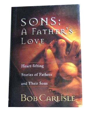 Image for Sons: A Father's Love  Heart-lifting stories of fathers and their sons
