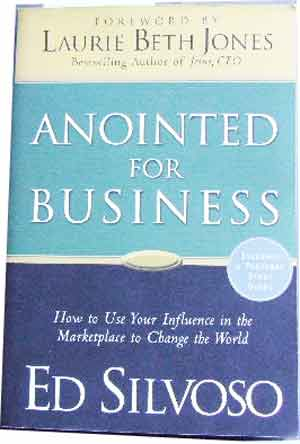 Image for Anointed for Business  How to use your Influence in the Marketplace to change the World