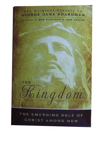 Image for The Kingdom  The Emerging Rule of Christ Among Men