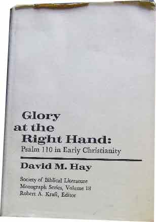 Image for Glory at the Right Hand. Psalm 110 in Early Christianity  (Society of Biblical Literature Monograph Series. Volume 18)