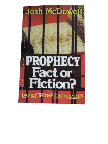 Image for Prophecy Fact or Fiction?  Historical Evidence for the Authenticity of the Book of Daniel
