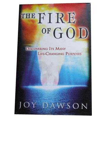 Image for The Fire of God  Discovering Its Many Life-Changing Purposes