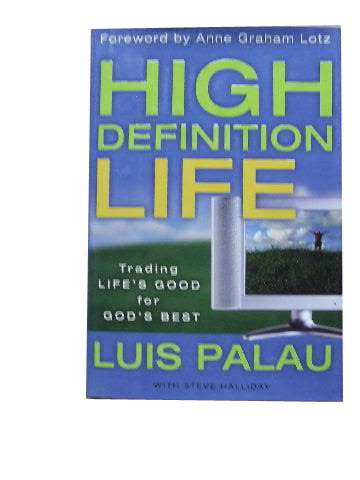 Image for High Definition Life  Trading Life's Good for God's Best