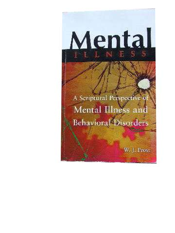 Image for Mental Illness  A Scriptural Perspective of Mental Illness and Behavioral Disorders