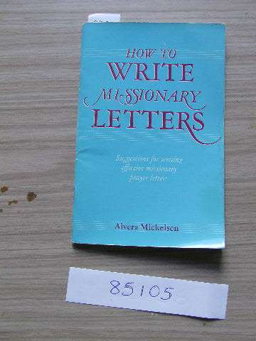 Image for How to Write Missionary Letters  Suggestions for writing effective missionary prayer  letters
