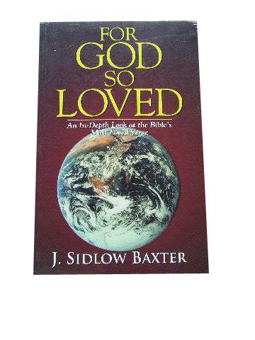 Image for For God so Loved  An In-Depth look at the Bible's Most Loved Verse