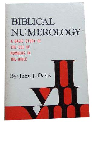 Image for Biblical Numerology  A Basic Study of the Use of Numbers in the Bible