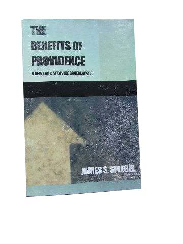 Image for The Benefits of Providence  A New Look at Divine Sovereignty