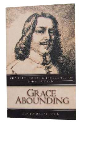 Image for Grace Abounding: The Life, Books & Influence of John Bunyan.