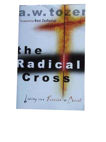 Image for The Radical Cross  Living the Passion of Christ