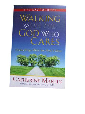Image for Walking with the God Who Cares  Finding Hope When You Need it Most