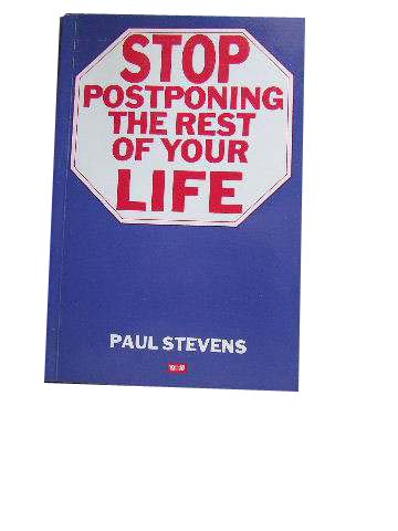 Image for Stop Postponing the Rest of Your Life.