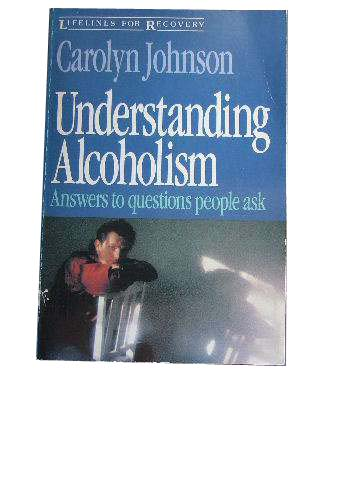 Image for Understanding Alcoholism  Answers to questions people ask