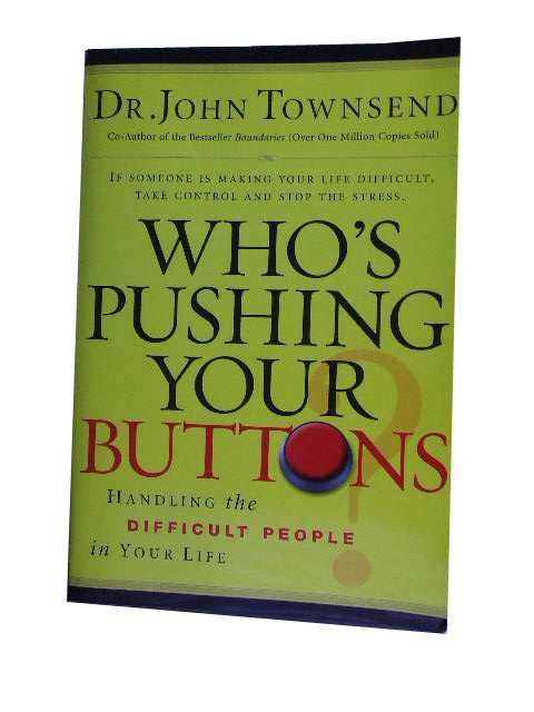 Image for Who's Pushing Your Buttons  Handling the Difficult People in Your Life