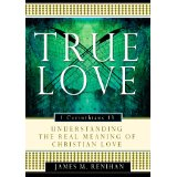 Image for True Love: Understanding the Real Meaning of Christian Love.