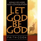 Image for Let God Be God: Songs of Hope and Consolation.