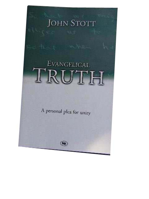 Image for Evangelical Truth  A Personal Plea for Unity Integrity and Faithfulness