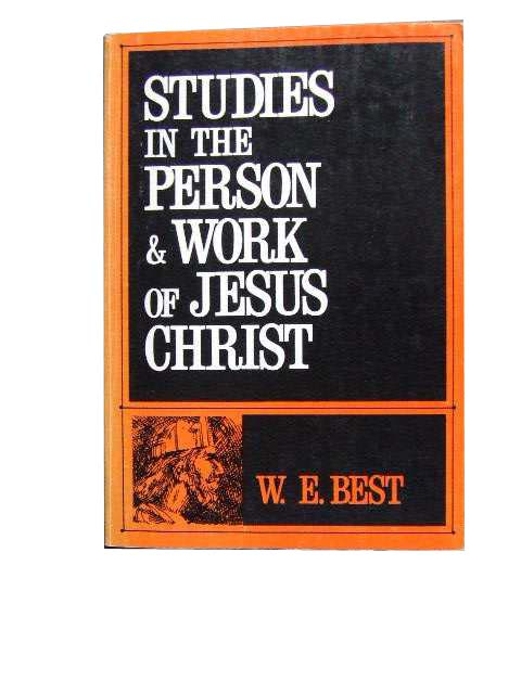 Image for Studies in the Person and Work of Jesus Christ.