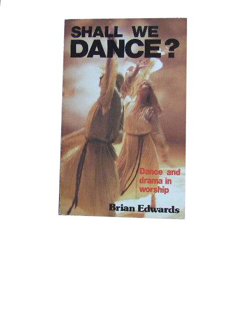 Image for Shall We Dance.  Dance and Drama in Worship