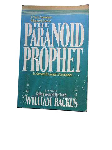 Image for The Paranoid Prophet  A Fresh, Sometimes Whimsical Look ... As Narrated By Jonah's Psychologist