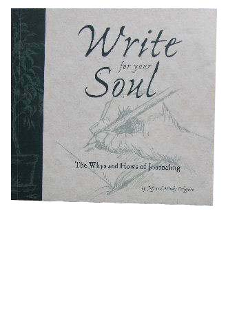 Image for Write for your Soul  The Whys and Hows of Journaling