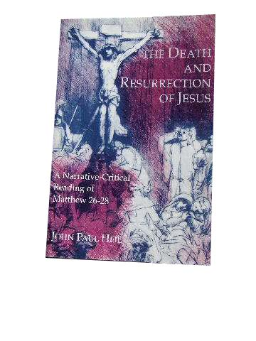 Image for The Death and Resurrection of Jesus  A Narrative-Critical Reading of Matthew 26-28